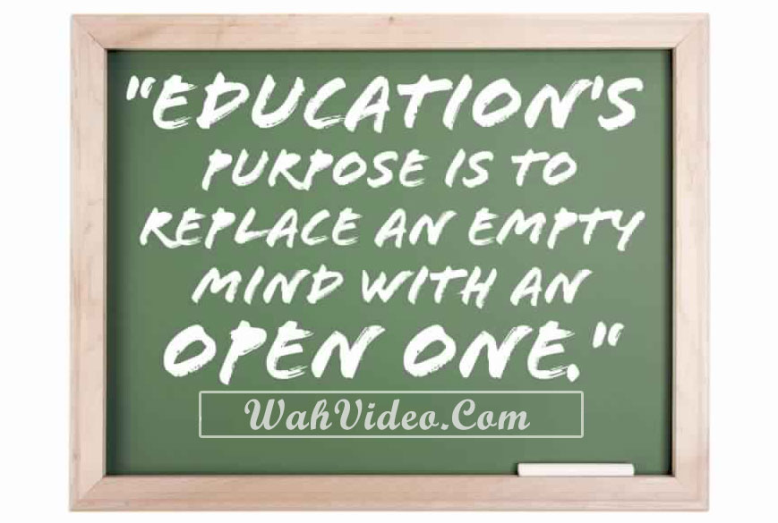 WahVideo-quotes--Educations-purpose-is-to-replace-an-empty-mind